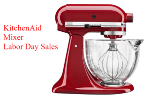 KitchenAid Mixer Labor Day Sales